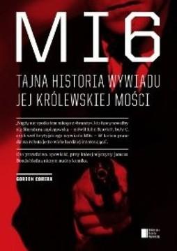 MI6.Tajna historia wywiadu Jej Królewskiej Mości /32877/