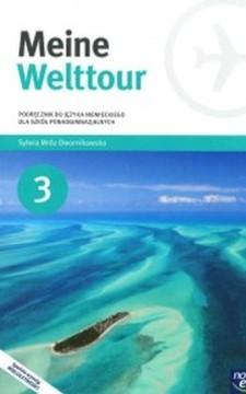 Meine Welttour3  podręcznik  do języka niemieckiego dla szkół ponadgimnazjalnych /34042/