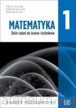 Matematyka zbiór zadań 1 dla LO i technikum zakres  rozszerzony /34055/