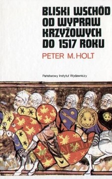 Bliski wschód Od wypraw krzyżowych do 1517 roku /113724/