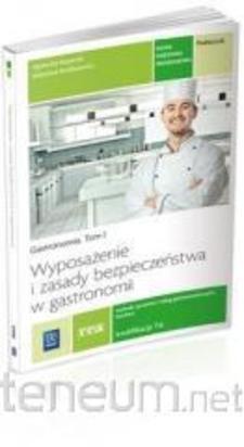 Gasronomi tom 1 wyposażenie i zasady bezpieczeństwa w gastronomii /8718/