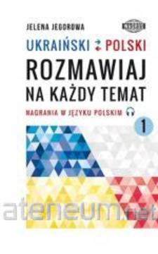 Ukraiński- Polski Rozmawiaj na każdy temat 1 /113775/