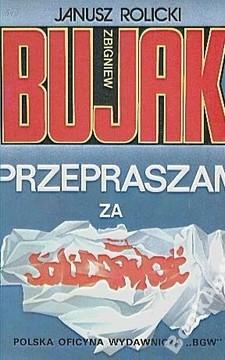 """Zbigniew Bujak Przepraszam za """"Solidarność"""" /113866/"""