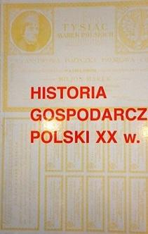 Historia gospodarcza Polski XX w. T. I cz. 3