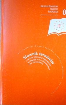 Słownik terminów z zakresu informacji europejskiej wystepujących w dokumentach Unii Europejskiej