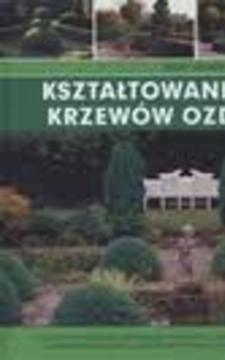Kształtowanie i cięcie krzewów ozdobnych /114036/