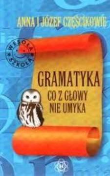 Gramatyka co z głowy nie umyka /114058/