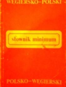 Słownik minimum. Węgiersko-polski, polsko-węgierski