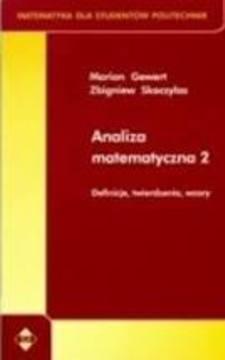 Analiza matematyczna 2 Matematyka dla studentów Politechnik Definicje.twierdzenia, wzory /114374/