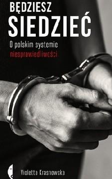 Będziesz siedzieć. O polskim systemie niesprawiedliwości /33703/