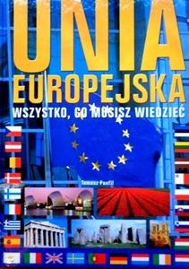 UNIA EUROPEJSKA Wszystko, co musisz wiedzieć