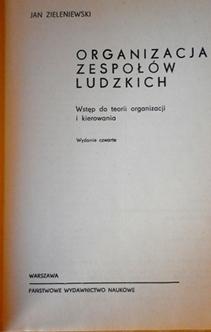 Organizacja zespołów ludzkich Wstęp do teorii organizacji i kierowania