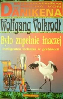 Było zupełnie inaczej inteligentna technika w prehistorii Biblioteka Ericha von Danikena