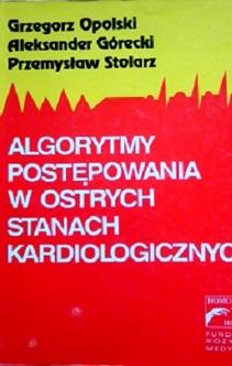 Algorytmy postępowania w ostrych stanach kardiologicznych