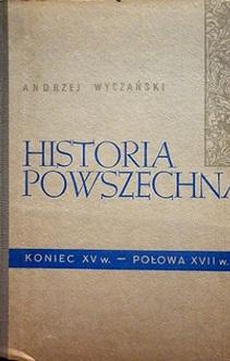 Historia Powszechna  Koniec XV w. połowa XVIIw.
