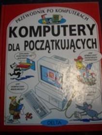 komputery dla początkujących Przewodnik po komputerach