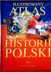 Ilustrowany atlas historii Polski tom. 4 / II Rzeczpospolita