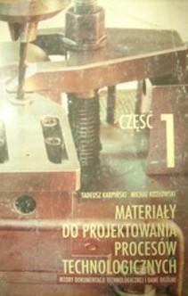 Materiały do projektowania procesów technologicznych