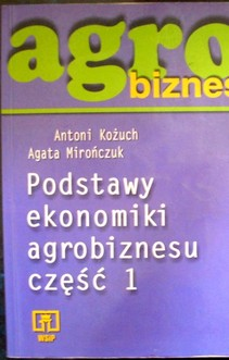 Agrobiznes Podstawy ekonomiki agrobiznesu część 1