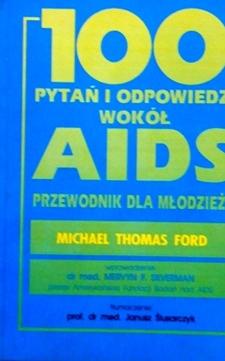 100 pytań i odpowiedzi wokół AIDS