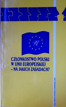 Członkostwo Polski w Unii Europejskiej - na jakich zasadach?