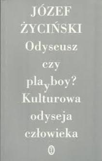 Odyseusz czy playboy Kulturowa odyseja człowieka