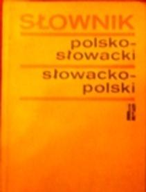 Słownik polsko-słowacki, słowacko-polski. Pol'sko-Slovensky Slovensko-Polsky Slovnik