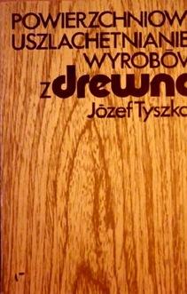 Powierzchniowe uszlachetnianie wyrobów z drewna
