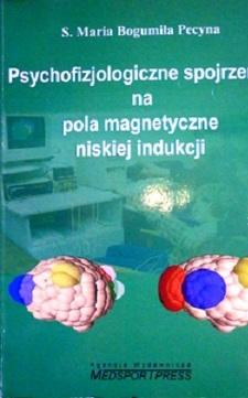 Psychofizjologiczne spojrzenie na pola magnetyczne niskiej indukcji /32849/