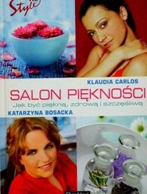 Salon pięknoœści. Jak być piękną, zdrową i szczęśliwą