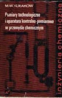 Pomiary technologiczne i aparatura kontrolno - pomiarowa w przemyśle chemicznym Inżynieria chemiczna