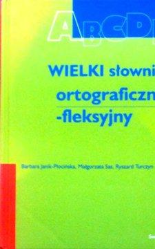 Wielki słownik ortograficzno-fleksyjny /32744/