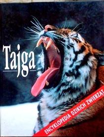 TAJGA  Encyklopedia dzikich zwierząt