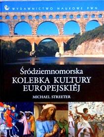 Śródziemnomorska kolebka kultury europejskiej