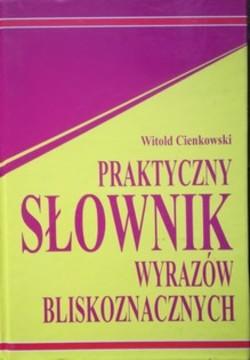 Praktyczny słownik wyrazów bliskoznawczych /32916/