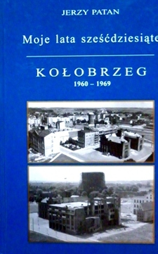 Moje lata sześdziesiąte Kołobrzeg 1960-1969 cz.1 /20856/
