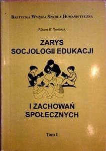 Zarys socjologii edukacji i zachowań społecznych Tom 1