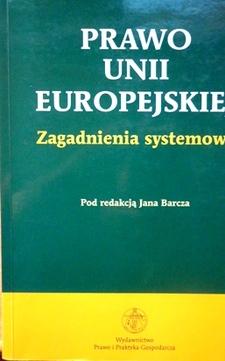Prawo Unii Europejskiej Zagadnienia systemowe