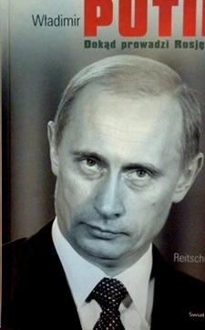 Władimir Putin. Dokąd prowadzi Rosję? /113133/