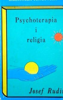 Psychoterapia i religia. Zagadnienia psychologii głębi i psychologii analitycznej...
