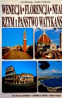 Wenecja Florencja Neapol Rzym i Państwo Watykańskie