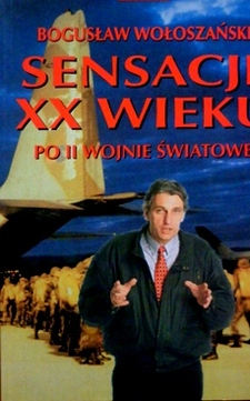 Sensacje XX wieku Po II Wojnie Światowej /706/
