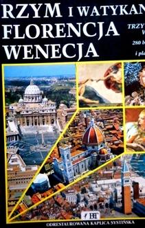 Rzym i Watykan Florencja Wenecja