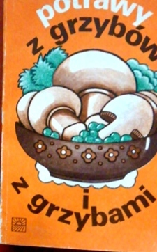 Potrawy z grzybów i z grzybami /32496/