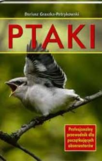 Ptaki Przewodnik dla początkujących obserwatorów