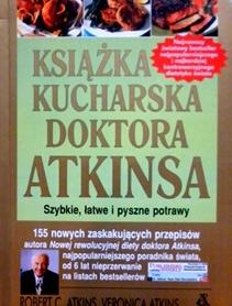 Książka kucharska doktora Atkinsa. Szybkie, łatwe i pyszne potrawy.