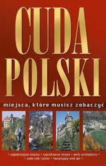 Cuda Polski - miejsca które musisz zobaczyć
