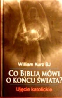 Co Biblia mówi o końcu świata?