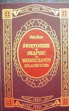 Świętoszek Skąpiec Mieszczanin szlachcicem  /1831/
