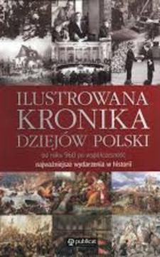 Ilustrowana kronika dziejów polski od roku 960 po współczesność